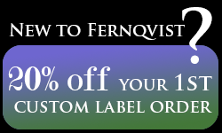Special offer to first time customers: If new to Fernqvist Labeling Solutions, receive 20% off your first custom label order.